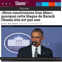 «Nous construisons Iron Man»: pourquoi cette blague de Barack Obama n'en est pas une