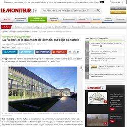 La Rochelle: le bâtiment de demain est déjà construit - Recherche & développement