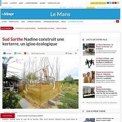 Sud Sarthe. Nadine construit une kerterre, un igloo écologique