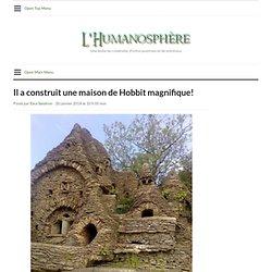 Il a construit une maison de Hobbit magnifique!