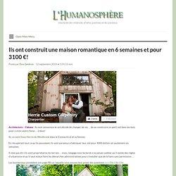 Ils ont construit une maison romantique en 6 semaines et pour 3100 €!