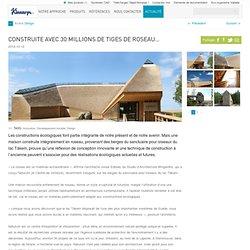Construite avec 30 millions de tiges de roseau... - Kinnarps