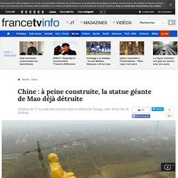 Chine : à peine construite, la statue géante de Mao déjà détruite