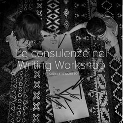 Le consulenze nel Writing Workshop