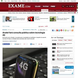 Anatel fará consulta pública sobre tecnologia 4G - Tecnologia