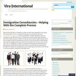 Immigration Consultancies – Helping With the Complete Process