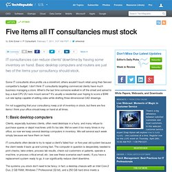 Five items all IT consultancies must stock
