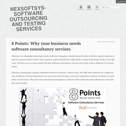 8 Points: Why your business needs software consultancy services « Nexsoftsys-Software Outsourcing and Testing Services