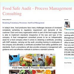 Food Safe Audit - Process Management Consulting: Rendering Consultancy Persistence And Food Management