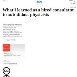 What I learned as a hired consultant to autodidact physicists