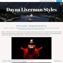 Style Consultant – Bringing Out the Real You – Dayna Liverman Styles