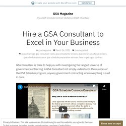 Hire a GSA Consultant to Excel in Your Business