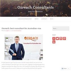 Ozreach: best consultant for Australian visa – Ozreach Consultants
