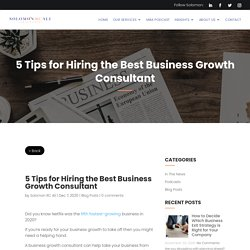 5 Tips for Hiring the Best Business Growth Consultant
