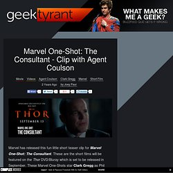 Marvel One-Shot: The Consultant - Clip with Agent Coulson