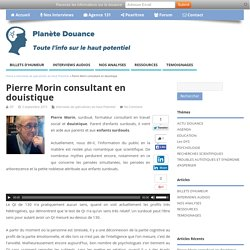 Pierre Morin consultant en douistique - Planète-Douance