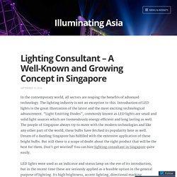 Lighting Consultant – A Well-Known and Growing Concept in Singapore