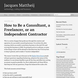 How To Be a Consultant, a freelancer or an independent contracto