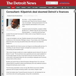 Consultant: Kilpatrick deal doomed Detroit's finances