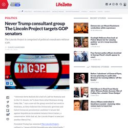 Never Trump consultant group The Lincoln Project targets GOP senators