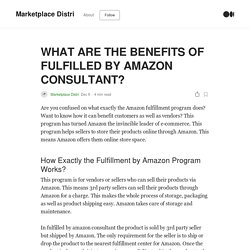 WHAT ARE THE BENEFITS OF FULFILLED BY AMAZON CONSULTANT?