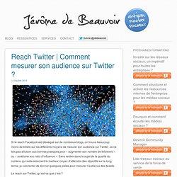 Reach Twitter : Comment mesurer son audience sur Twitter ?