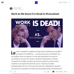 Work As We Know It Is Dead: le #Consultant — SWITCH COLLECTIVE