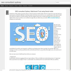 seo consultant sydney: SEO consultant Sydney: Build brand Trust using Social media