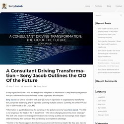 A Consultant Driving Transformation - Sony Jacob Outlines the CIO Of the Future - Sony Jacob