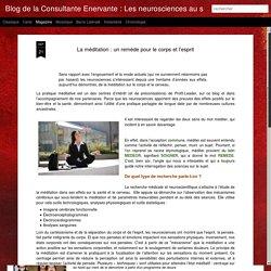 Blog de la Consultante Enervante : Les neurosciences au service des entreprises humanistes: La méditation : un remède pour le corps et l'esprit