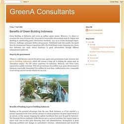GreenA Consultants: Benefits of Green Building Indonesia