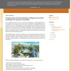 GreenA Consultants: Powerful Ways Of Green Building In Malaysia And LEED Certification At GreenA Consultants