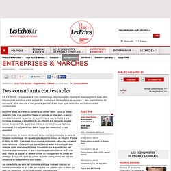 Des consultants contestables