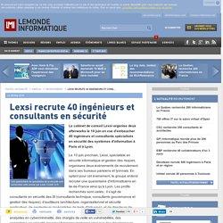 Lexsi recrute 40 ingénieurs et consultants en sécurité