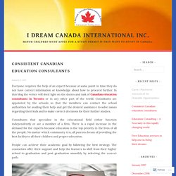 Consistent Canadian education consultants – I dream canada international inc.