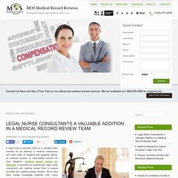 Legal Nurse Consultants A Valuable Addition in a Medical Record Review Team