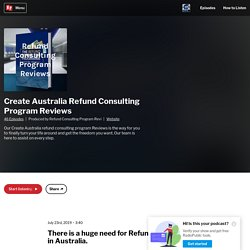 """There is a huge need for Refund Consultants in Australia."" Discover more great news on Create Australia episodes on RadioPublic"