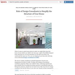 Role of Design Consultants to Simplify the Stru... - Role of Design Consultants to Simplify the Structure of Your Home - Quora