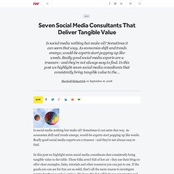 Seven Social Media Consultants That Deliver Tangible Value