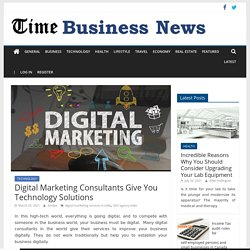 Digital Marketing Consultants Give You Technology Solutions
