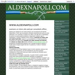 scaricare un intero sito web per consultarlo offline - Benvenuti su aldexnapoli.com