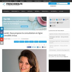 E-santé: Zava propose la consultation en ligne accessible à tous