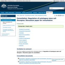 Consultation: Regulation of autologous stem cell therapies: Discussion paper for consultation