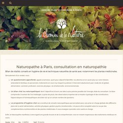 Naturopathe à Paris, consultation en Naturopathie - Le Chemin de la Nature