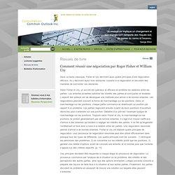 Consultation Common-Outlook Inc. » Comment réussir une négociation par Roger Fisher et William Ury