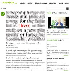 LA FATIGUE ET LE STRESS EN TETE DES CAUSES DE CONSULTATION