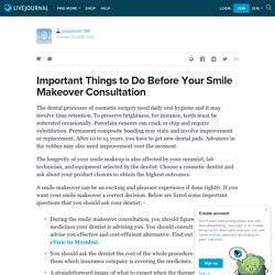 Important Things to Do Before Your Smile Makeover Consultation