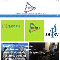 TonPsy : la première plateforme en ligne de consultation de thérapeutes, psychologues et psychanalystes