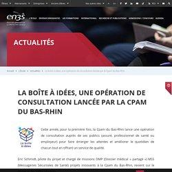 La boîte à idées, une opération de consultation lancée par la Cpam du Bas-Rhin - en3s.fr - École Nationale Supérieure de Sécurité Sociale