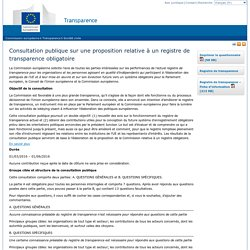Consultation publique sur une proposition relative à un registre de transparence obligatoire